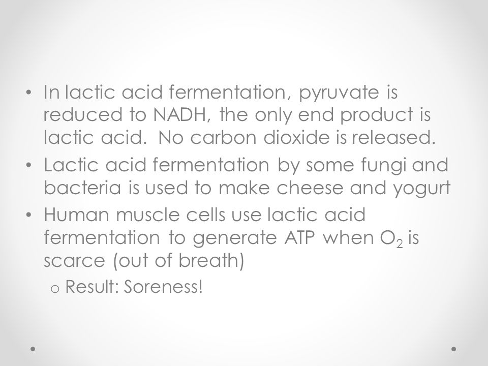 In lactic acid fermentation, pyruvate is reduced to NADH, the only end product is lactic acid. No carbon dioxide is released.