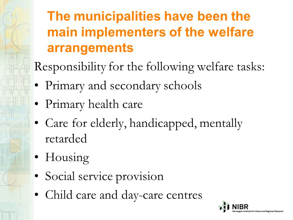 Responsibility for the following welfare tasks: