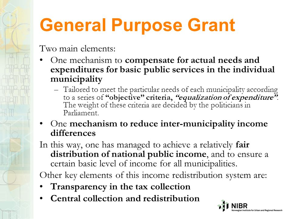 General Purpose Grant Two main elements: