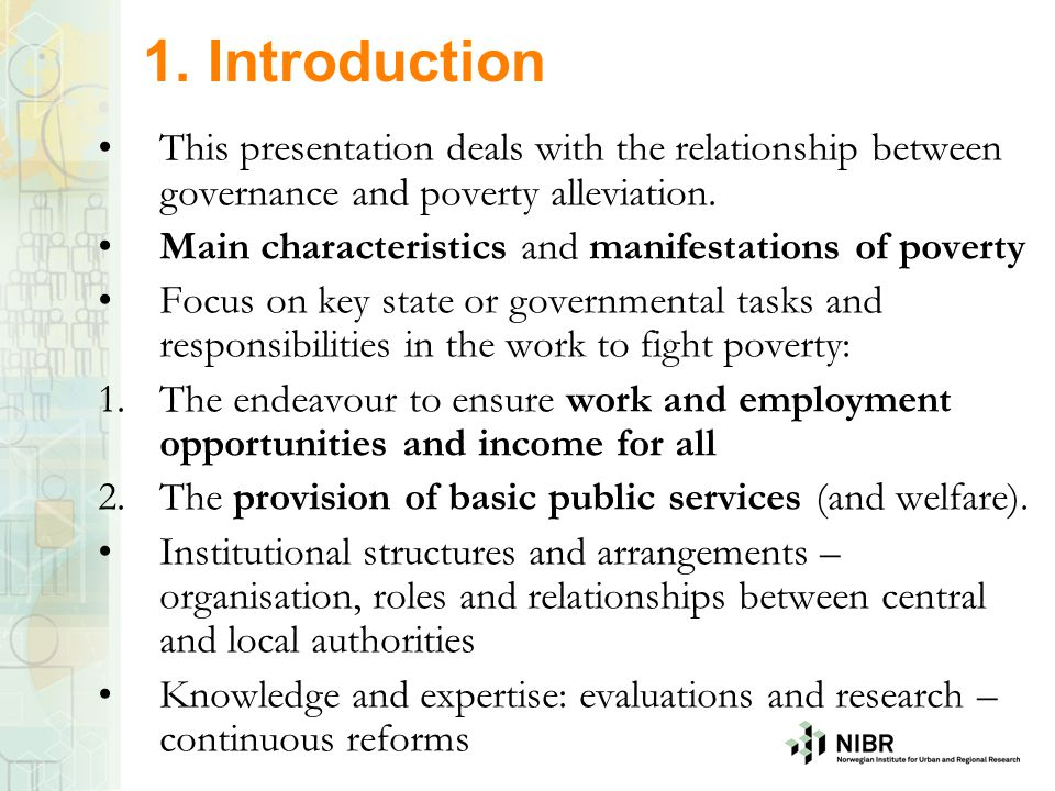 1. Introduction This presentation deals with the relationship between governance and poverty alleviation.