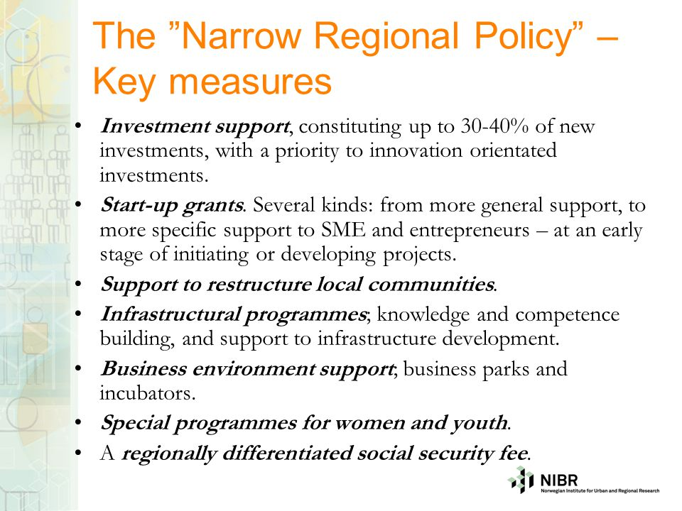 The Narrow Regional Policy – Key measures