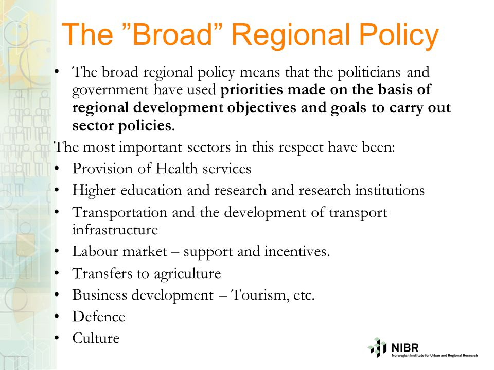 The Broad Regional Policy