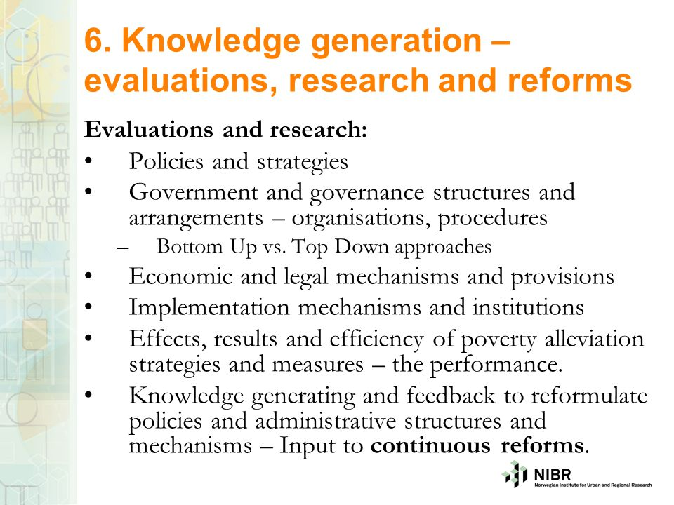6. Knowledge generation – evaluations, research and reforms
