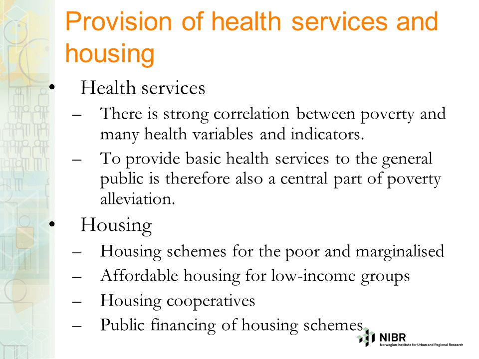 Provision of health services and housing