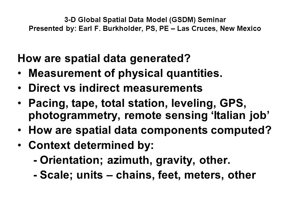 How are spatial data generated Measurement of physical quantities.