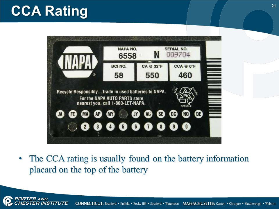 CCA Rating The CCA rating is usually found on the battery information placard on the top of the battery.
