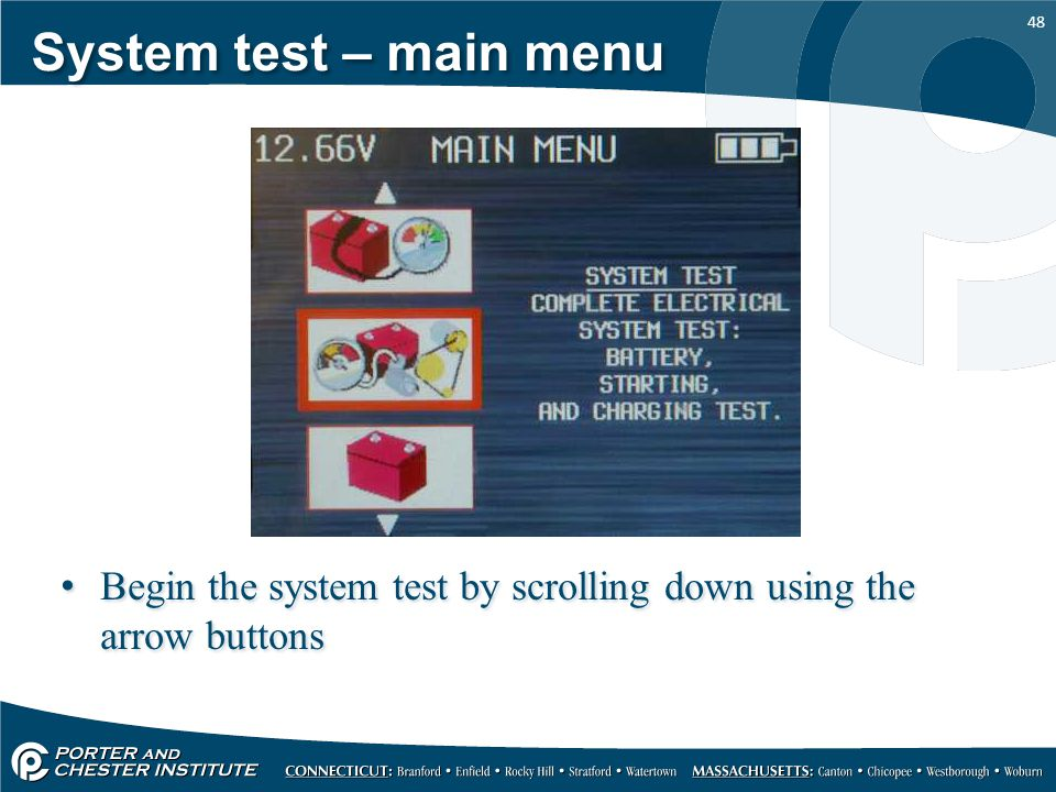 System test – main menu Begin the system test by scrolling down using the arrow buttons