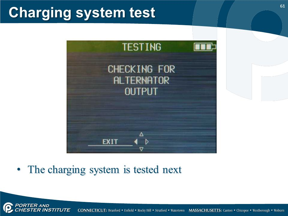 Charging system test The charging system is tested next