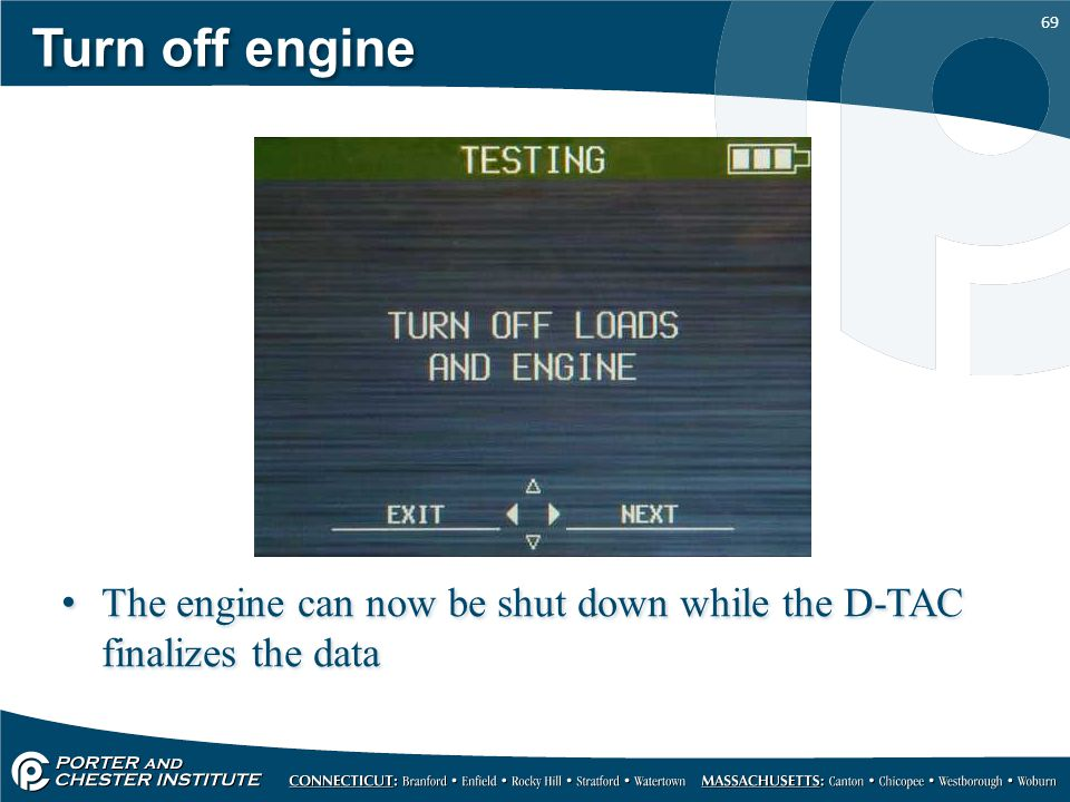 Turn off engine The engine can now be shut down while the D-TAC finalizes the data