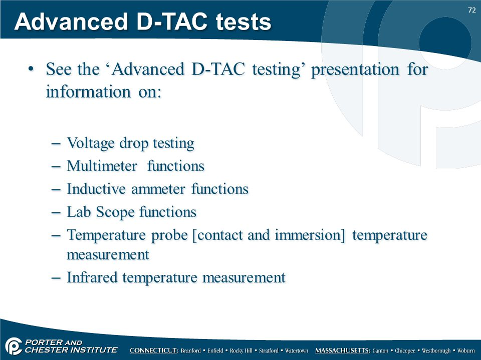 Advanced D-TAC tests See the 'Advanced D-TAC testing' presentation for information on: Voltage drop testing.