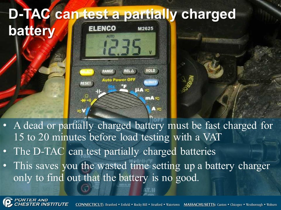 D-TAC can test a partially charged battery