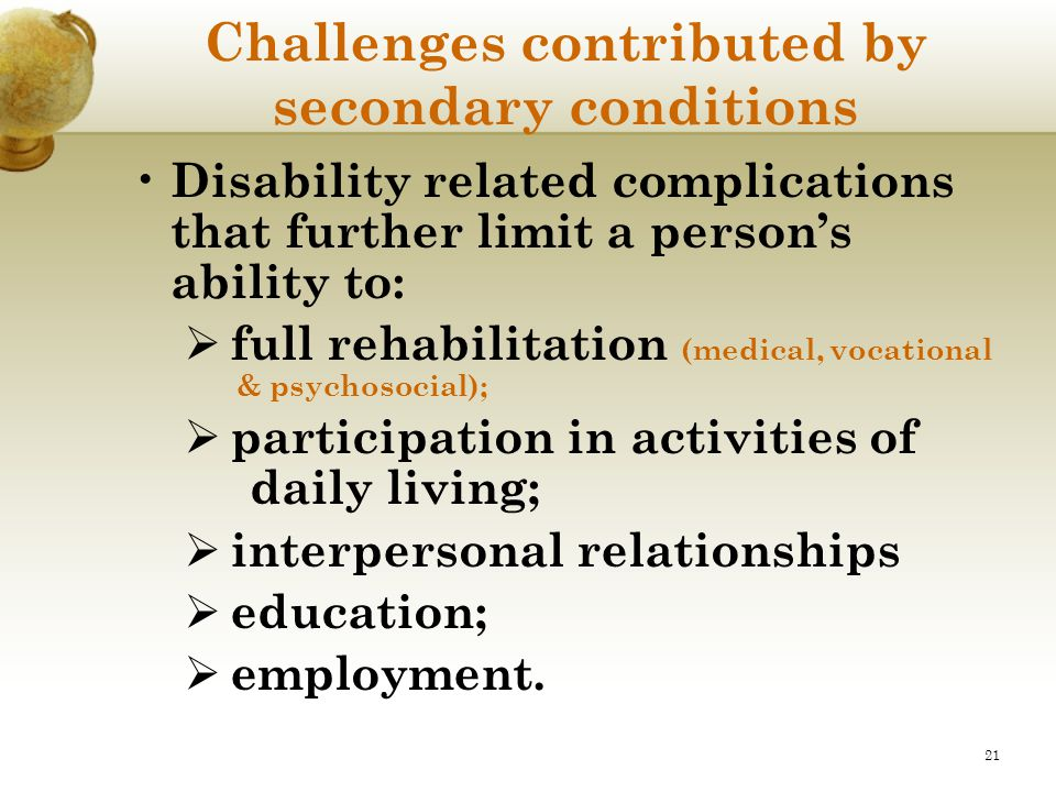 Challenges contributed by secondary conditions