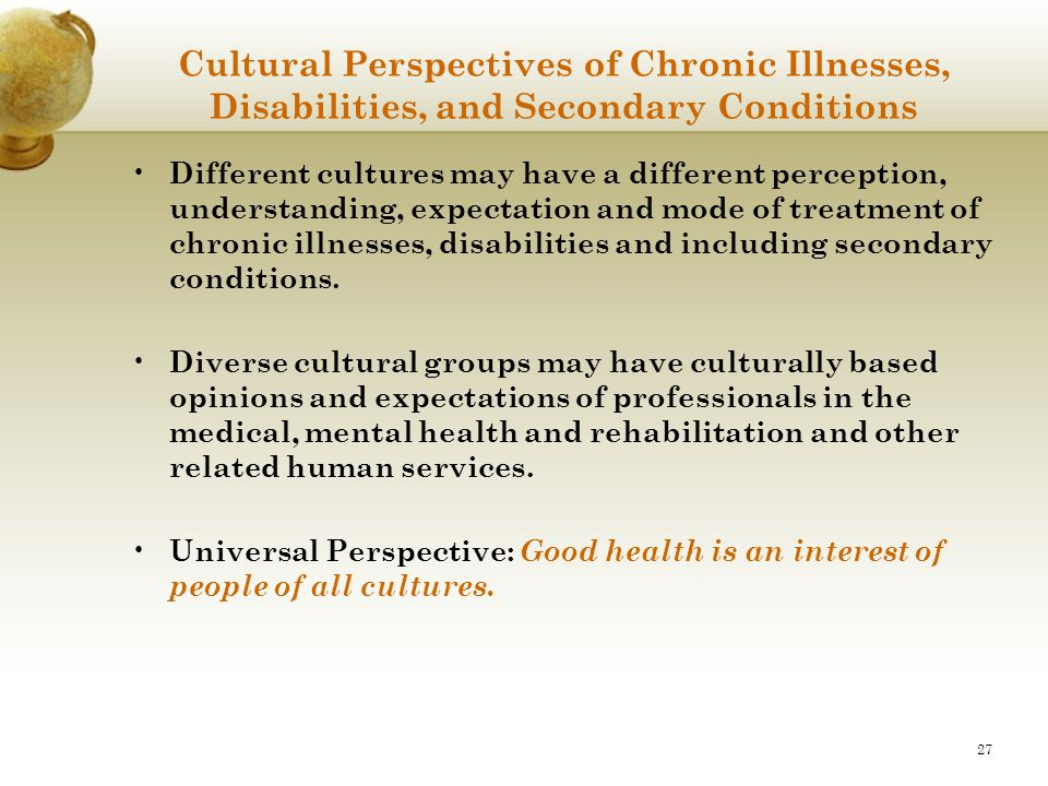 Cultural Perspectives of Chronic Illnesses, Disabilities, and Secondary Conditions
