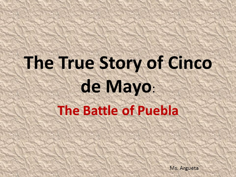 The True Story of Cinco de Mayo: