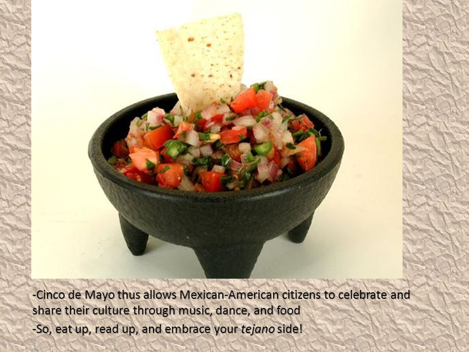Cinco de Mayo thus allows Mexican-American citizens to celebrate and share their culture through music, dance, and food