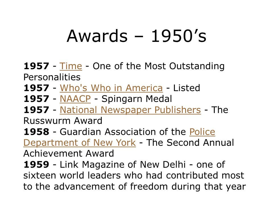 Awards – 1950's 1957 - Time - One of the Most Outstanding Personalities. 1957 - Who s Who in America - Listed.