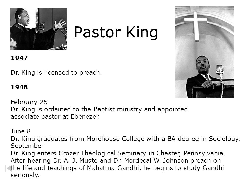 Pastor King 1947 Dr. King is licensed to preach. 1948 February 25