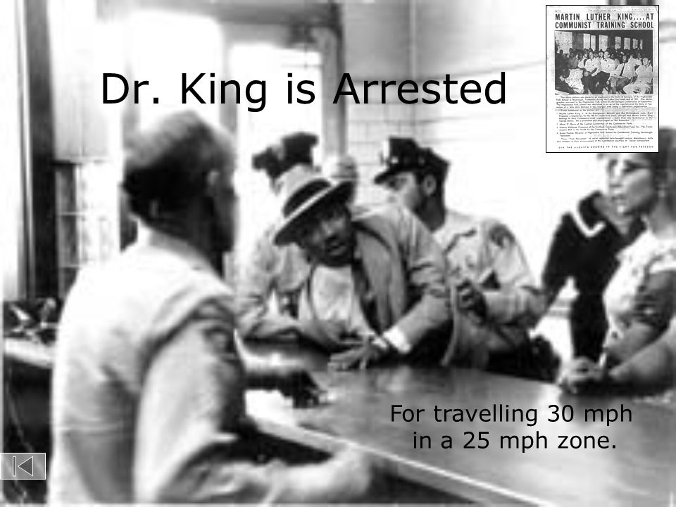 Dr. King is Arrested For travelling 30 mph in a 25 mph zone.