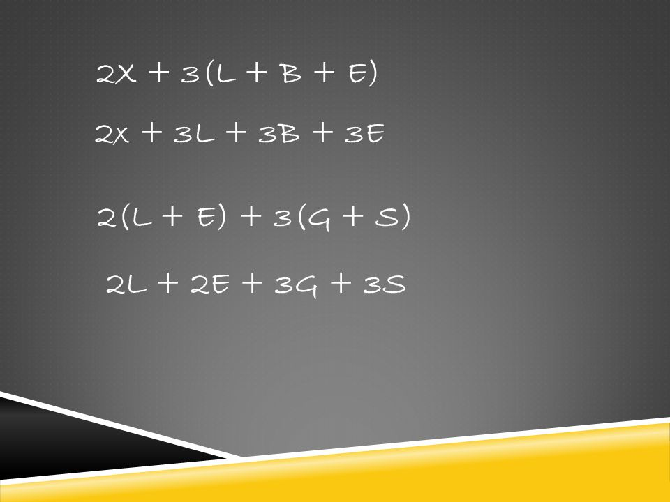 2X + 3(L + B + E) 2x + 3L + 3B + 3E 2(L + E) + 3(G + S) 2L + 2E + 3G + 3S