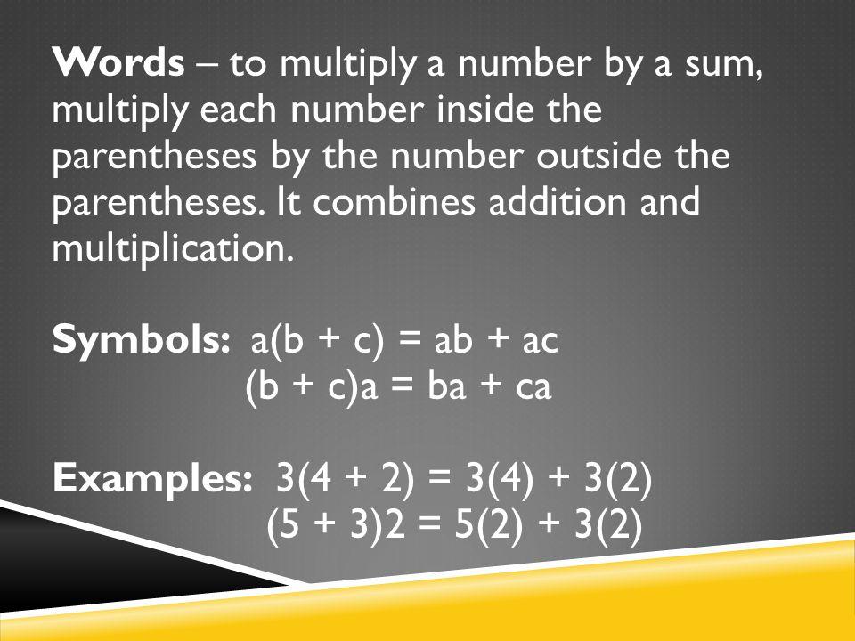 Symbols: a(b + c) = ab + ac (b + c)a = ba + ca