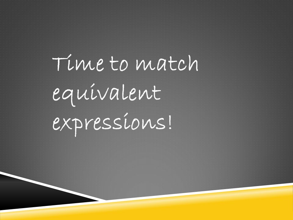 Time to match equivalent expressions!