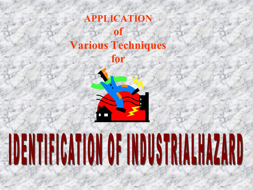 APPLICATION of Various Techniques for