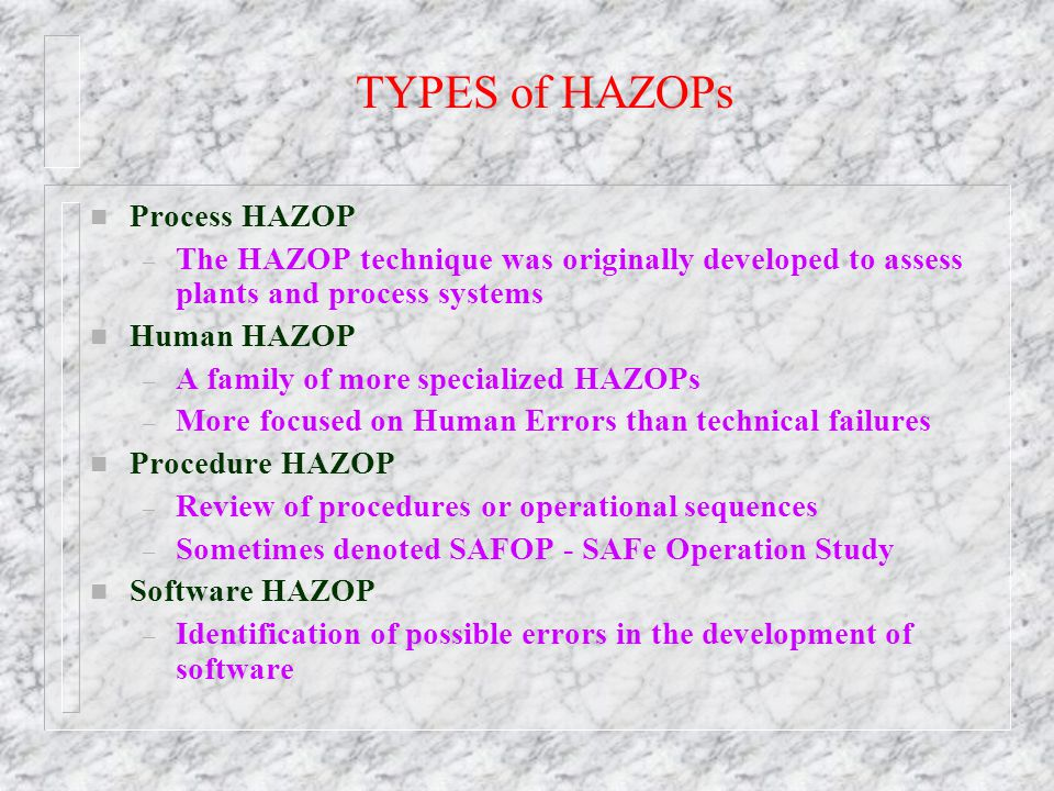 TYPES of HAZOPs Process HAZOP