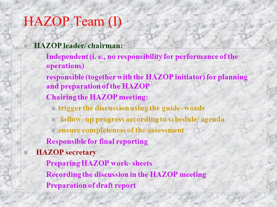 HAZOP Team (I) HAZOP leader/ chairman: