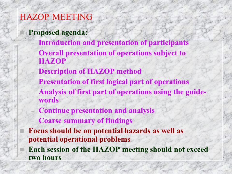 HAZOP MEETING Proposed agenda: