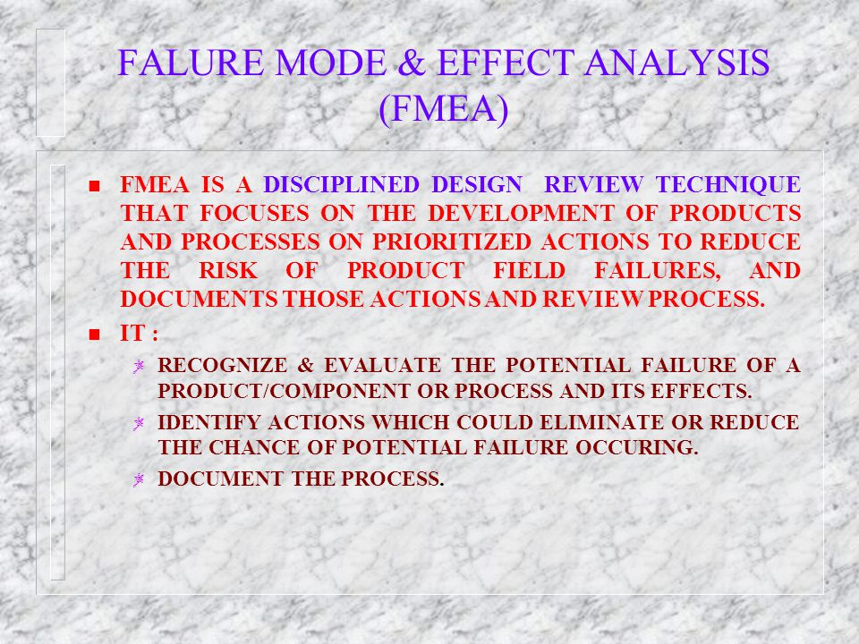 FALURE MODE & EFFECT ANALYSIS (FMEA)