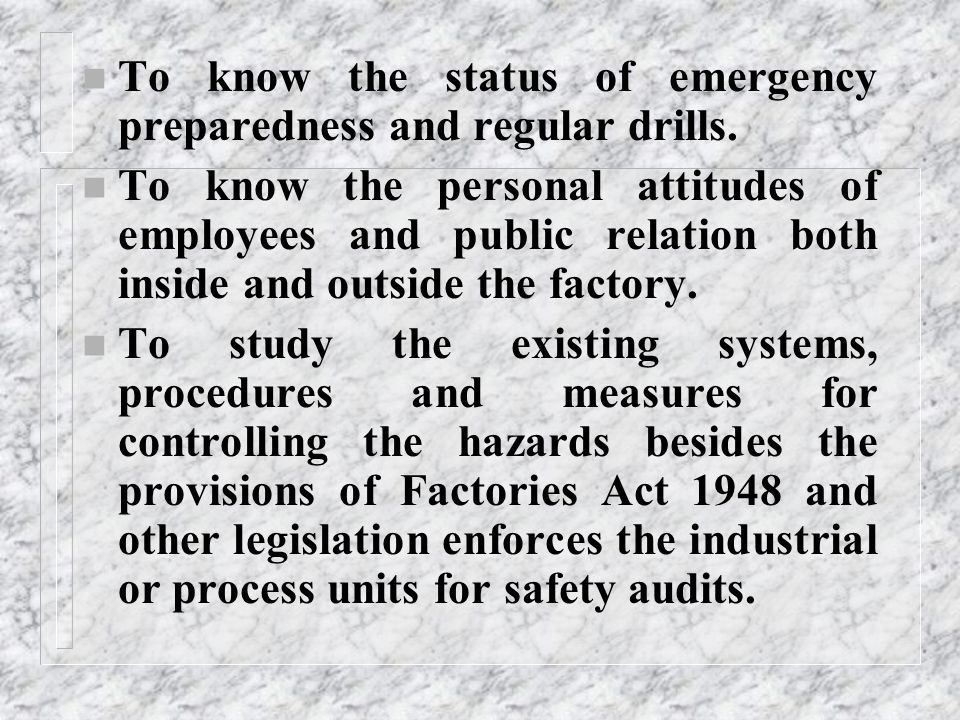 To know the status of emergency preparedness and regular drills.