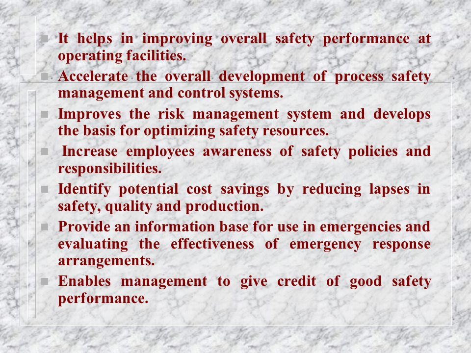 It helps in improving overall safety performance at operating facilities.