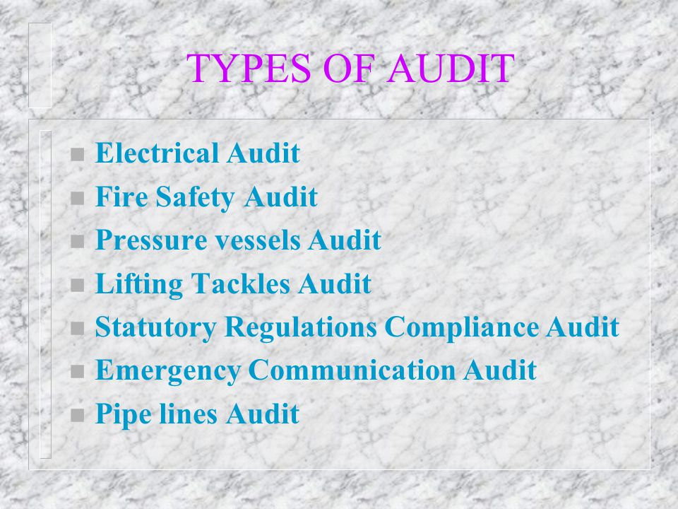 TYPES OF AUDIT Electrical Audit Fire Safety Audit