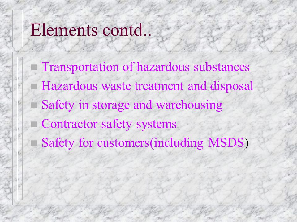 Elements contd.. Transportation of hazardous substances