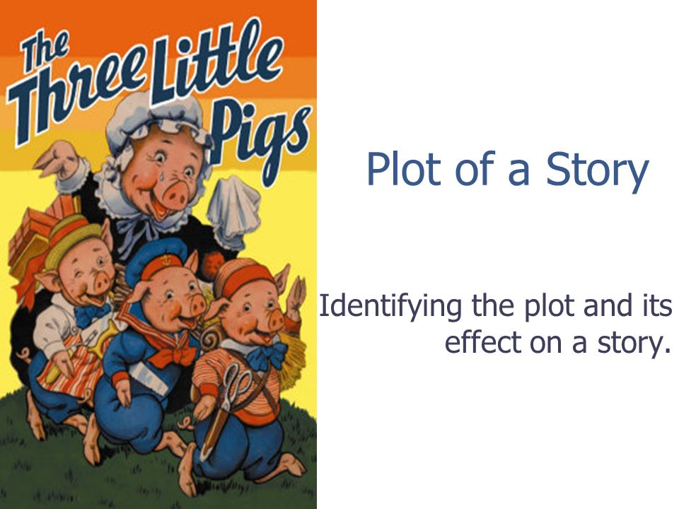 Identifying the plot and its effect on a story.