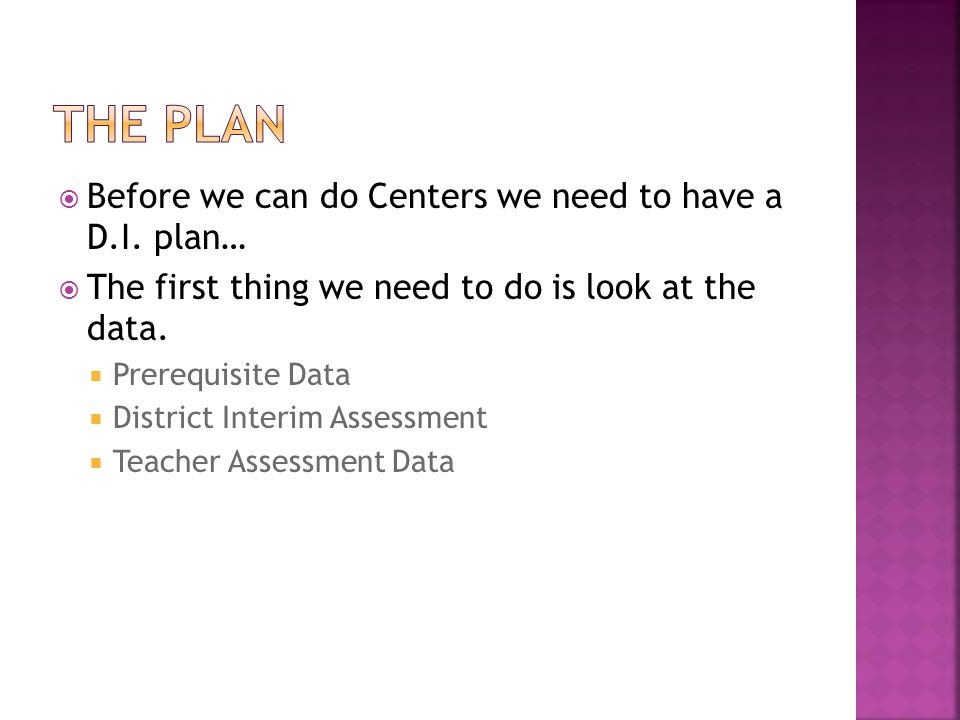 The PLAN Before we can do Centers we need to have a D.I. plan…
