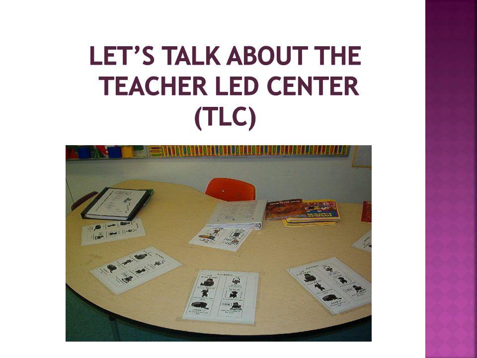 Let's talk about the Teacher Led Center (TLC)