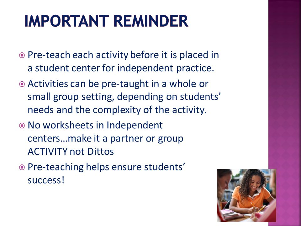 IMPORTANT REMINDER Pre-teach each activity before it is placed in a student center for independent practice.