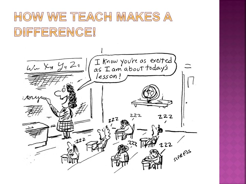How We Teach Makes A Difference!