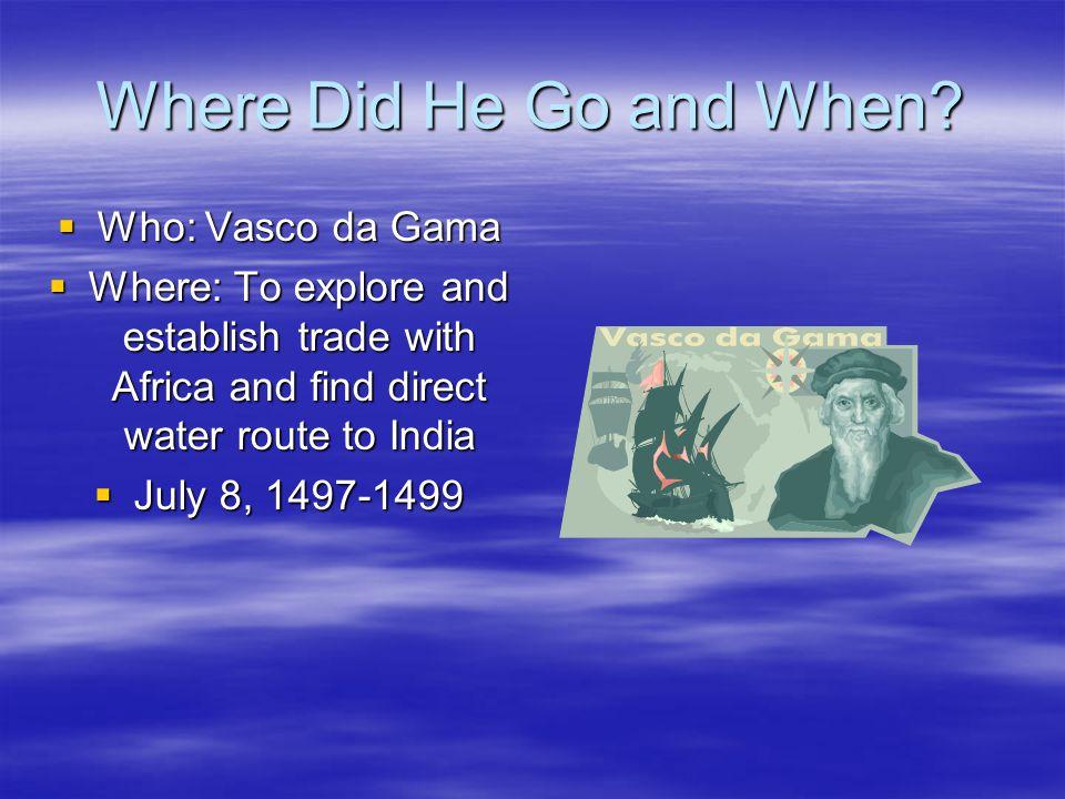 Where Did He Go and When Who: Vasco da Gama