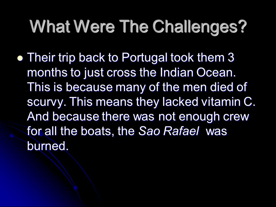 What Were The Challenges