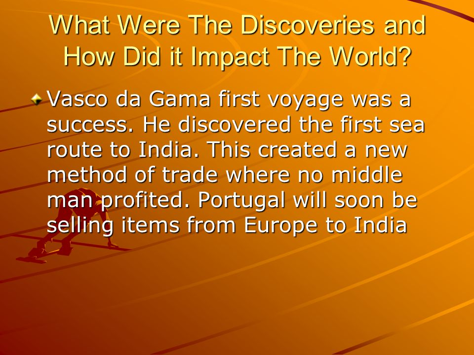 What Were The Discoveries and How Did it Impact The World