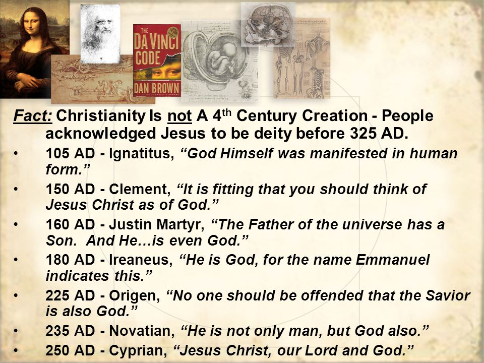 Fact: Christianity Is not A 4th Century Creation - People acknowledged Jesus to be deity before 325 AD.