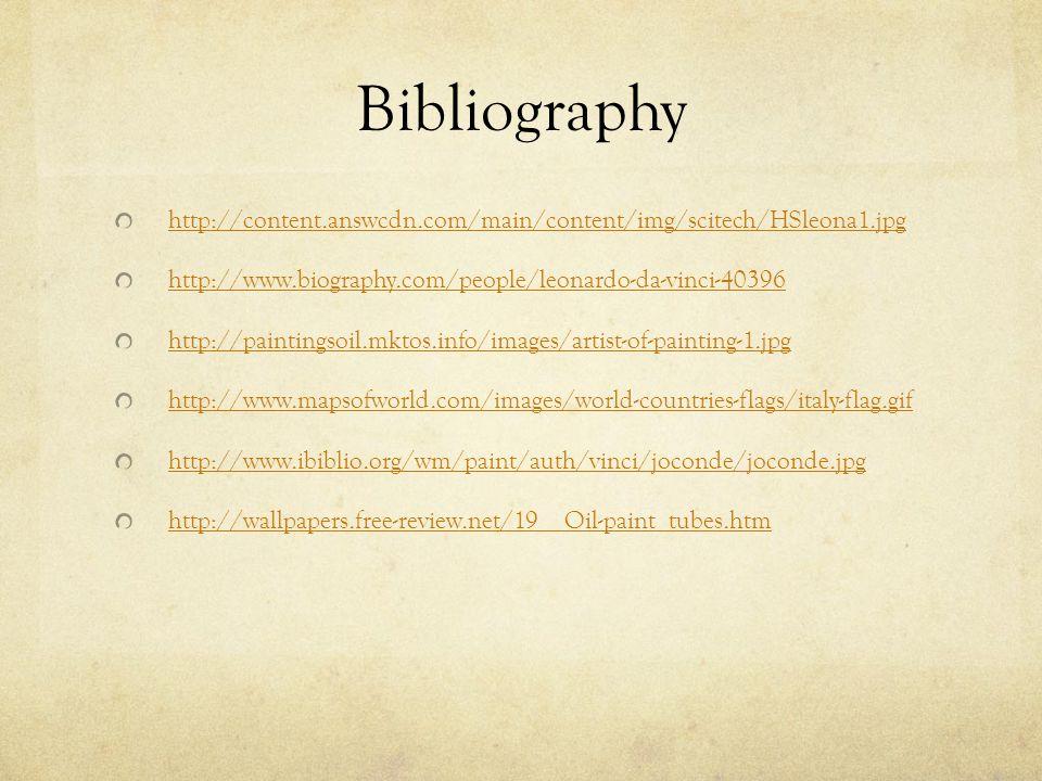 Bibliography http://content.answcdn.com/main/content/img/scitech/HSleona1.jpg. http://www.biography.com/people/leonardo-da-vinci-40396.