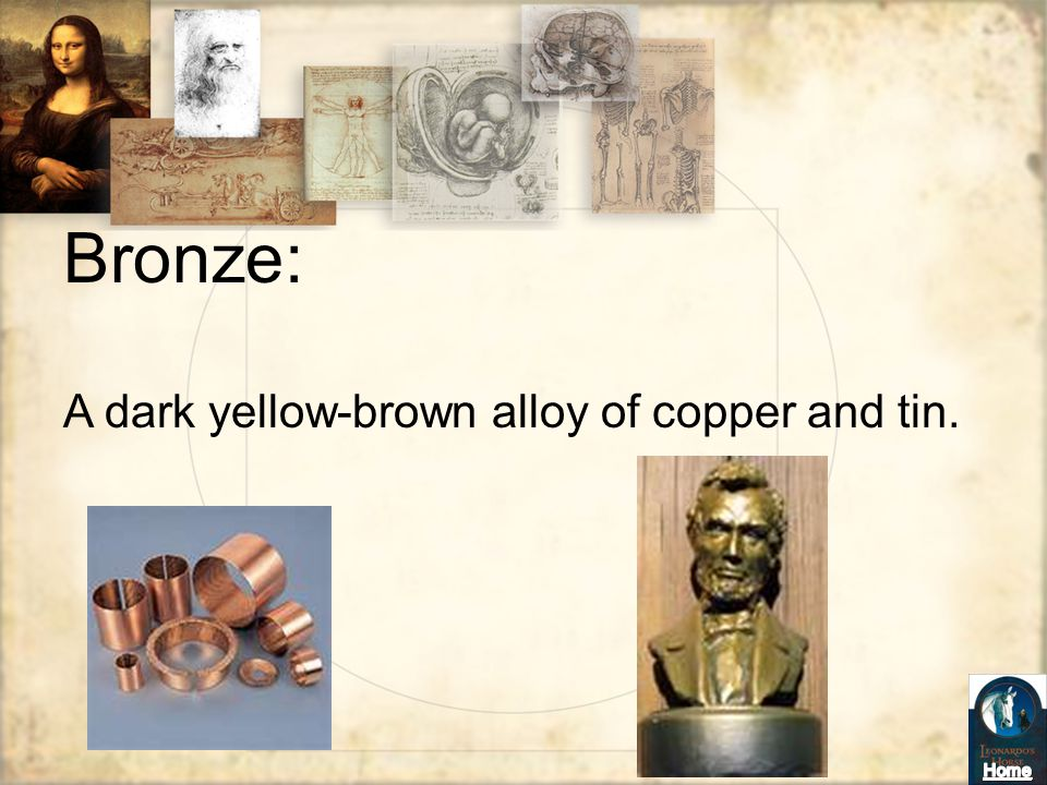 Bronze: A dark yellow-brown alloy of copper and tin.