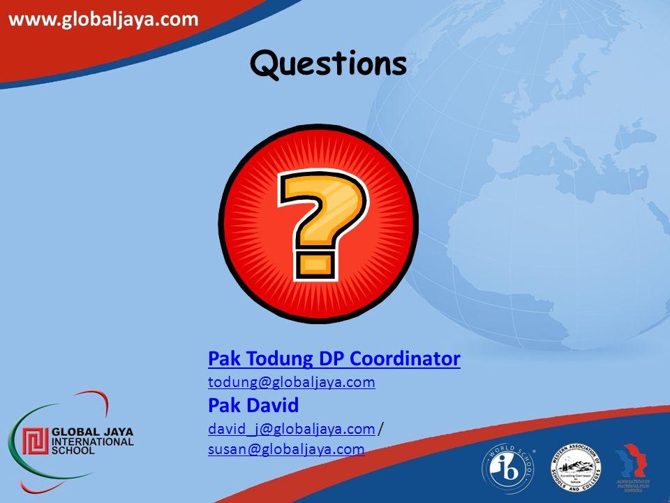 Questions Pak Todung DP Coordinator todung@globaljaya.com Pak David