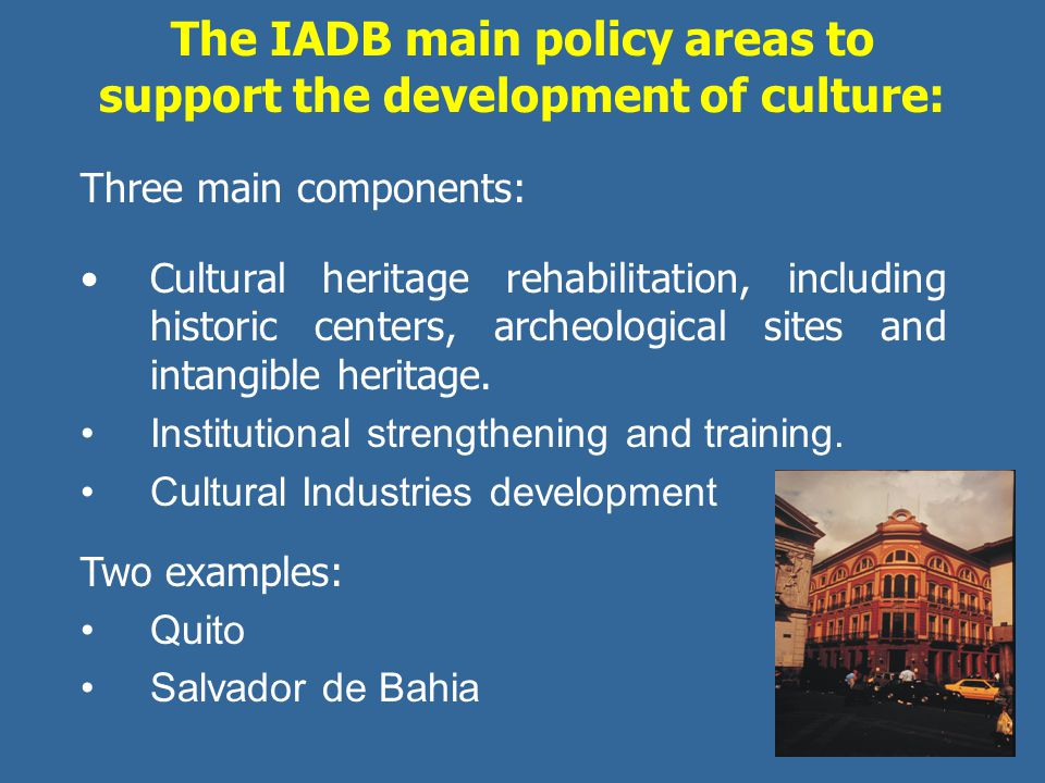 The IADB main policy areas to support the development of culture: