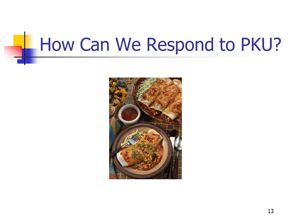 How Can We Respond to PKU
