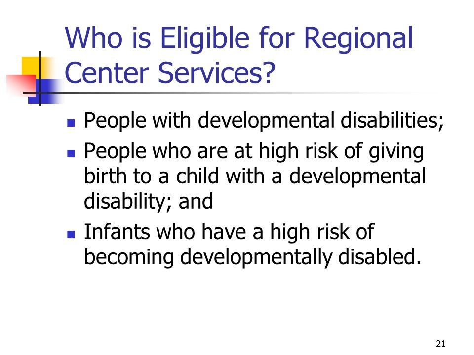 Who is Eligible for Regional Center Services