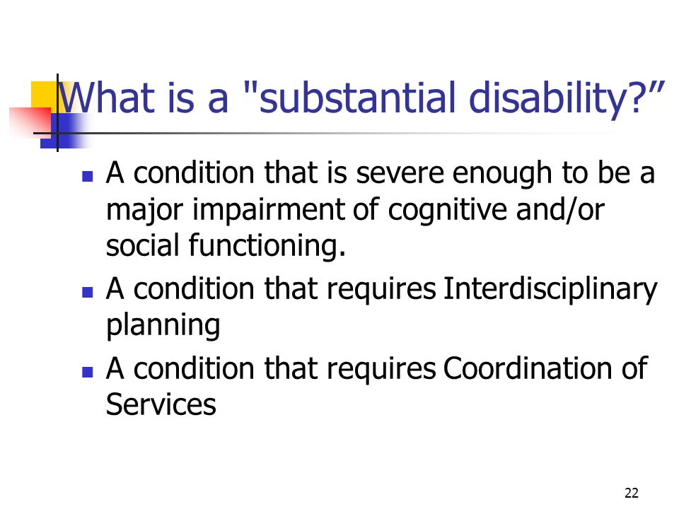 What is a substantial disability